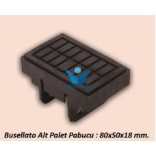 ALT PALET PABUCU 80X50X18 MM.